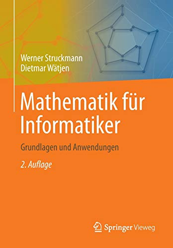 Mathematik für Informatiker: Grundlagen und Anwendungen