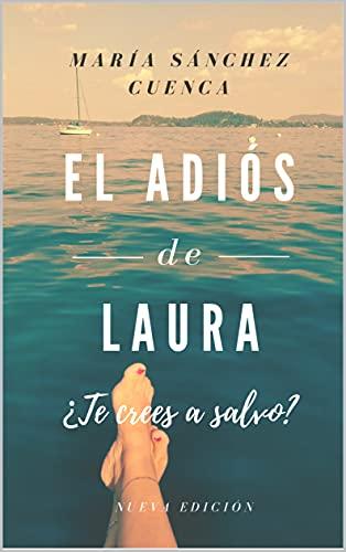 El adiós de Laura de María Sánchez Cuenca