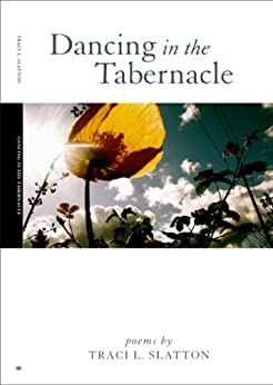 Dancing in the Tabernacle by [Traci L. Slatton]