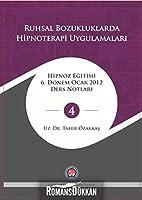 Hipnoza Giris Ve Uygulama; Hipnoz Egitimi 6 Dönem Eylül 2011 Ders Notlari - 4