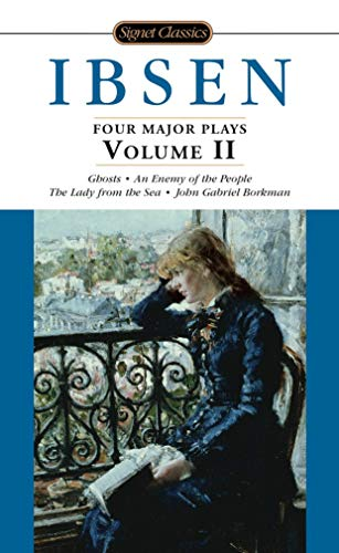 Ibsen: 4 Major Plays, Vol. 2: Ghosts/An Enemy of the...
