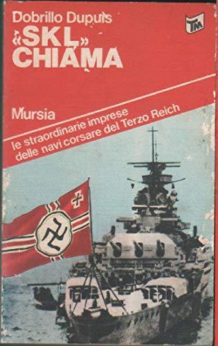 SKL chiama Dobrillo Dupuis Mursia 1979