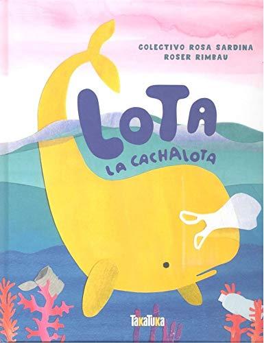 LOTA LA CACHALOTA (Takatuka álbumes)