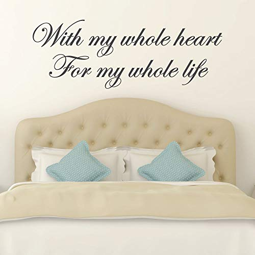 With My Whole Heart For My Whole Life Bedroom Decor Bedroom Wall Decal  Master Bedroom Wall Decal Master Bedroom Decor Wall Decals