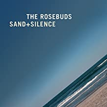 Sand + Silence by The Rosebuds (2014-08-03)