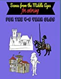 Scenes from the middle ages for coloring: For the 4-6 year olds