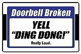 Cortan360 Doorbell Broken Yell Ding Dong Really Loud 8' x 5' Funny Novelty Sign NS 4041 Vinyl Retro Sticker Sign
