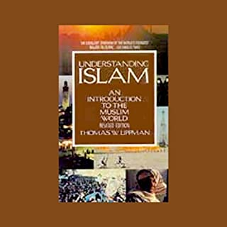 Understanding Islam     An Introduction to the Muslim World              By:                                                                                                                                 Thomas W. Lippman                               Narrated by:                                                                                                                                 Nadia May                      Length: 8 hrs     218 ratings     Overall 3.7