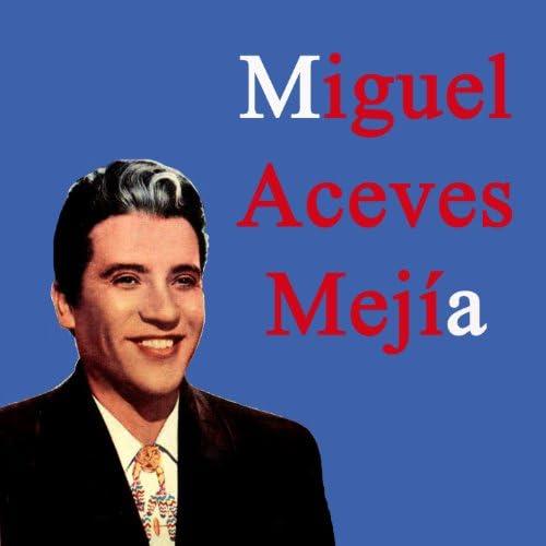 Miguel Aceves Mejía