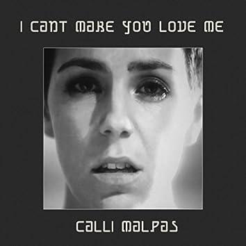 I Cant Make You Love Me