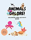 Animals Galore!: Coloring and Activity Book (Animals Galore! Fun Coloring and Activity Books! Great for Children 3-6 Years Old! Learn While Coloring!)