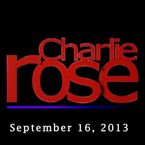 Charlie Rose: Lionel Barber, Astro Teller, and Ricky Gervais, September 16, 2013 audiobook cover art