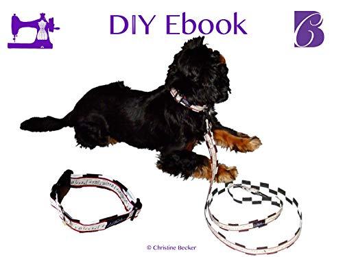 Nähanleitung Hundeleine und Halsband: Die beiden Nähprojekte werden Schritt für Schritt, mit vielen Bildern auf 13 Seiten erklärt.