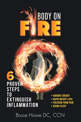 Body on Fire: 6 Proven Steps to Extinguish Inflammation (English Edition)