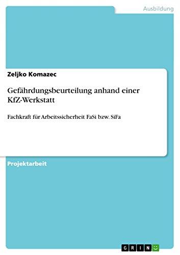 Gefährdungsbeurteilung anhand einer KfZ-Werkstatt: Fachkraft für Arbeitssicherheit FaSi bzw. SiFa