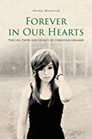 Forever in Our Hearts: The Life, Faith and Legacy of Christina Grimmie