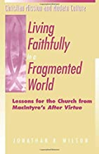 By Jonathan R. Wilson - Living Faithfully in a Fragmented World: Lessons for the Church f (1998-06-16) [Paperback]