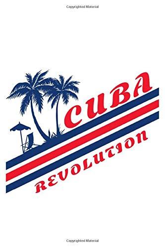 Cuba Revolution: 6x9 I 120 checked pages I Skatchbook I Notebook I Diary I Notepad for Cuba fans I Havana