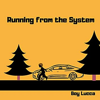 Running from the System