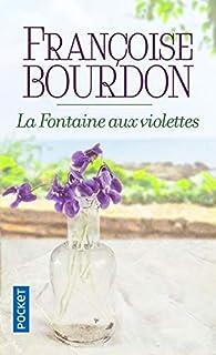 La fontaine aux violettes par Françoise Bourdon