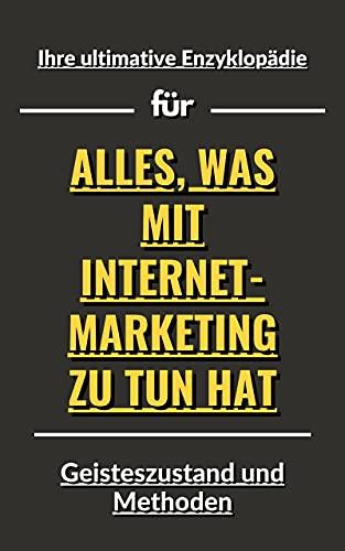 Ihre ultimative Enzyklopädie für alles, was mit Internet-Marketing zu tun hat