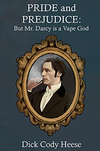Compare Textbook Prices for Pride and Prejudice: But Mr. Darcy is a Vape God  ISBN 9781087966526 by Heese, Dick Cody