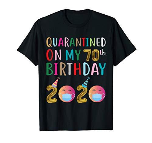 Quarantined on My 70th Birthday 2020 T-Shirt
