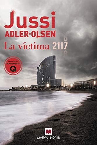 La víctima 2117: Un caso que sitúa Barcelona en el centro de un rompecabezas criminal (Los casos del Departamento Q nº 8)