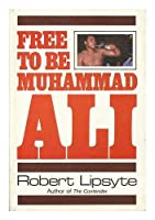 Free to Be Muhammed Ali 0060239026 Book Cover