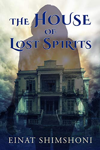 The House of Lost Spirits: A Paranormal Novel