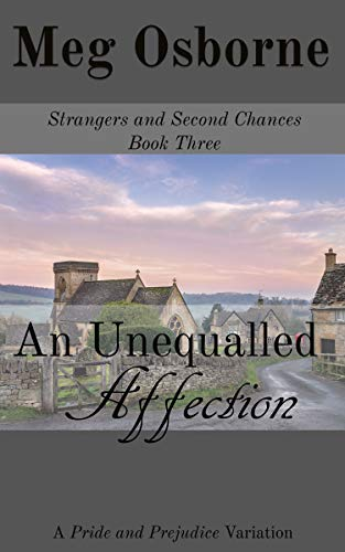 An Unequalled Affection: A Pride and Prejudice Variation (Strangers and Second Chances Book 3) by [Meg Osborne]