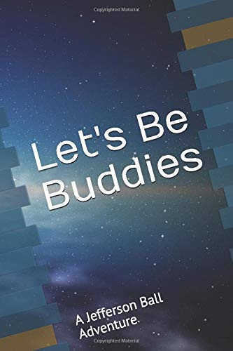 Let's Be Buddies: A Jefferson Ball Adventure