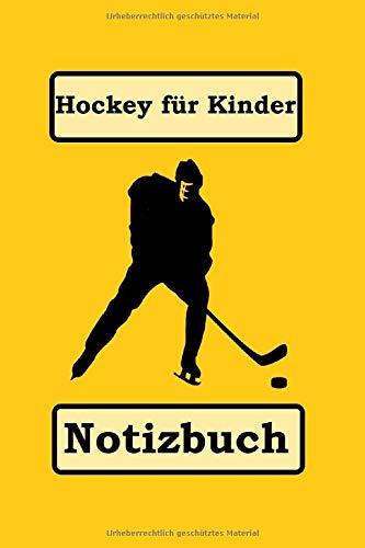 Hockey für Kinder Notizbuch: Ein niedliches Notizbuch-Tagebuch 6x9 Zoll für HOCKEY-Liebhaber und ein bestes lustiges Ideengeschenk für die perfekt ... wie zum Beispiel im Spiel zu gewinnen