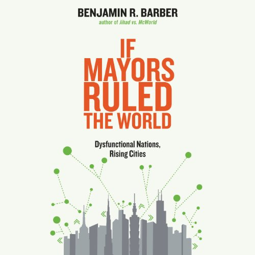 If Mayors Ruled the World audiobook cover art