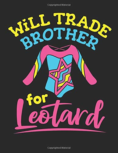 Will Trade Brother For Leotard: Gymnastics Student Planner, 2020-2021 Academic School Year Calendar Organizer, Large Weekly Agenda (August - July)