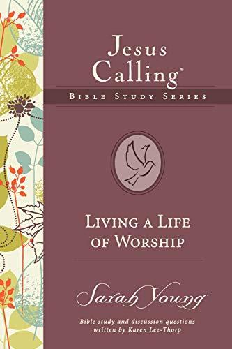 Living a Life of Worship (Jesus Calling Bible Studies)