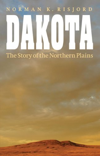 Dakota: The Story of the Northern Plains (English Edition)