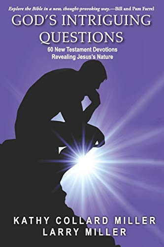 Book: God's Intriguing Questions - 60 New Testament Devotions Revealing Jesus's Nature by Kathy Collard Miller