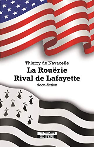 La Rouërie. Rival de Lafayette (French Edition)