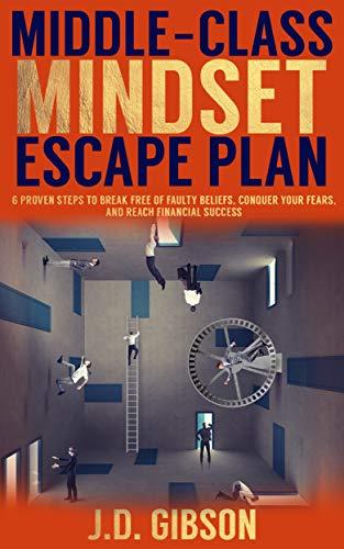 Middle-Class Mindset Escape Plan by J.D. Gibson ebook deal