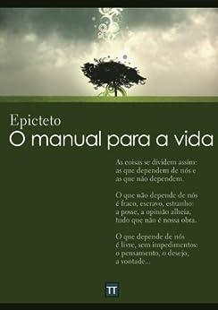 O manual para a vida por [Epicteto, Rafael Arrais]