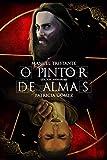 O Pintor de Almas: Um livro de suspense sobrenaturais, ficção y ação (Portuguese Edition)