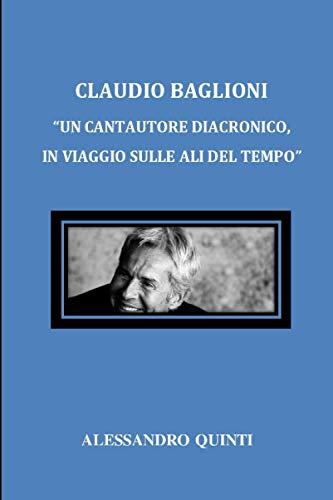 Claudio Baglioni: un cantautore diacronico, in viaggio sulle ali del tempo
