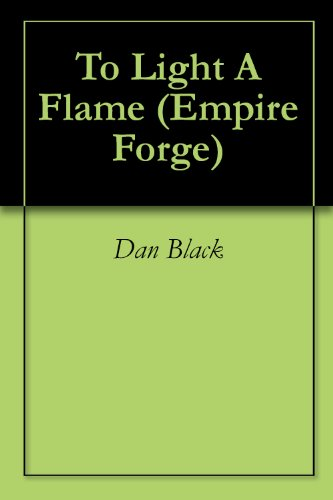 To Light A Flame (Empire Forge Book 1) (English Edition)