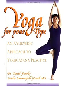 Free Download Yoga For Your Type An Ayurvedic Approach To Your Asana Practice By David Dr Frawley San Ebook Cwo Free Ebook Pdf Download Read Online