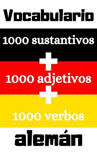 1000 sustantivos, 1000 adjetivos, 1000 verbos: Aprende Alemán - Vocablos (Para Estudiantes Principiantes Y Avanzados) Rápido Y Fácil - Kindel Ebook (Spanish Edition)