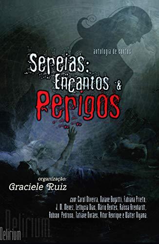 Sereias: encantos & perigos (Portuguese Edition)