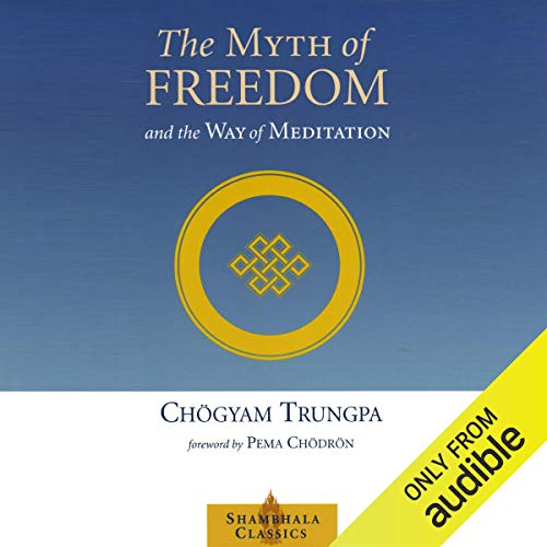 Page de couverture de The Myth of Freedom and the Way of Meditation