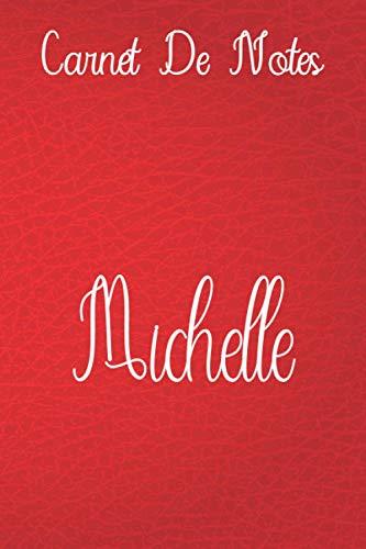 Carnet de Notes Pour Michelle: cahier personnalisé avec votre nom en cuir Rouge, doublé, couverture souple, format lettre (6 x 9) Cahier: écritures ... planification familiale ou tout simplement