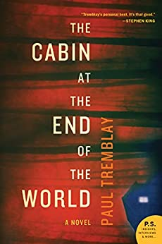 The Cabin at the End of the World: A Novel by [Paul Tremblay]